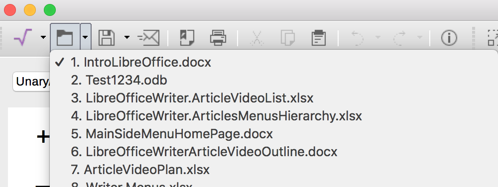 Recent Documents list in Open icon in Standard toolbar. These are in every LibreOffice application, except StartCenter.